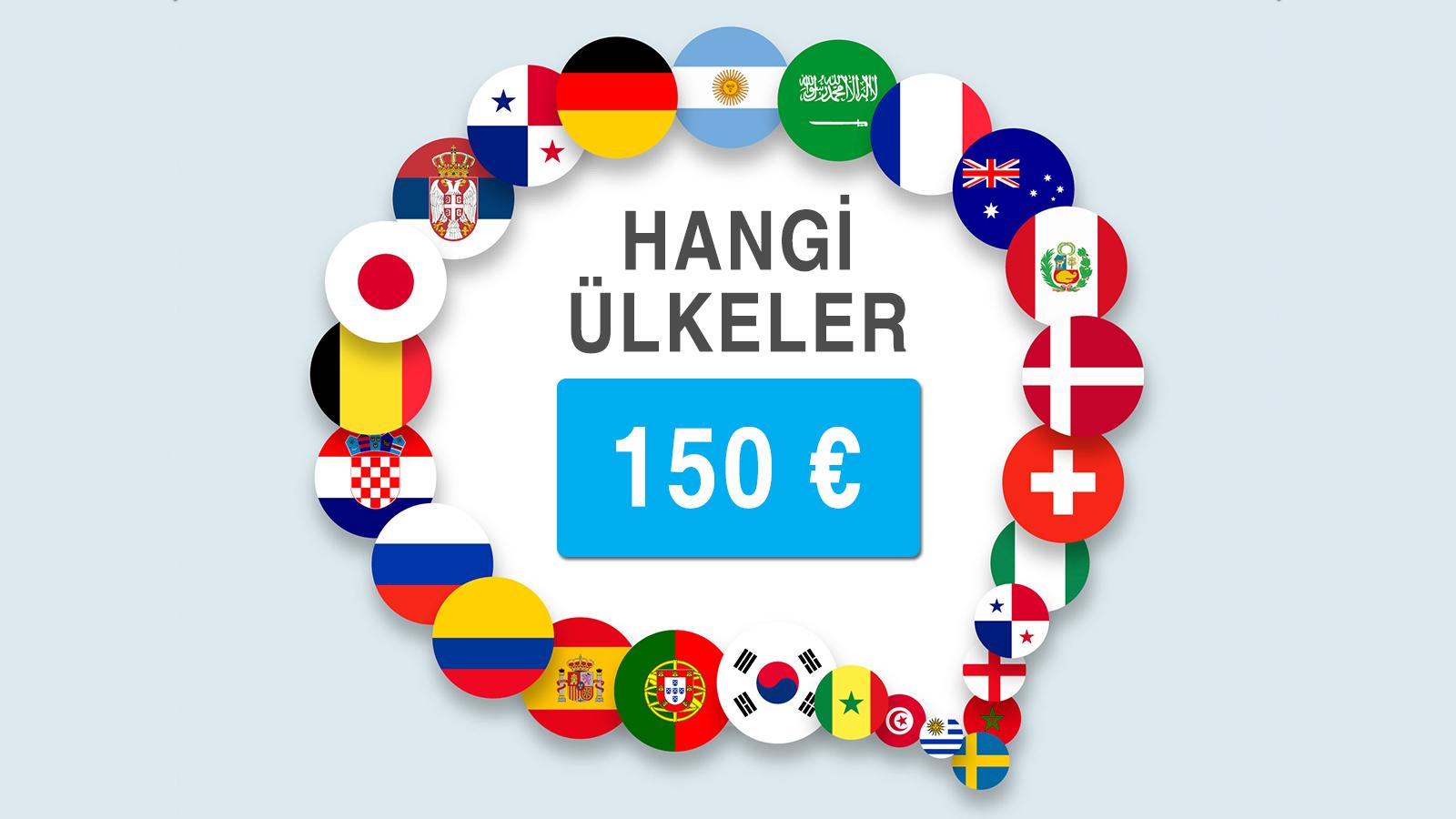 Hangi Ülkeler 150 € ?